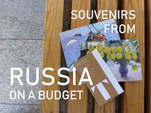 Souvenirs from Russia, On a Budget